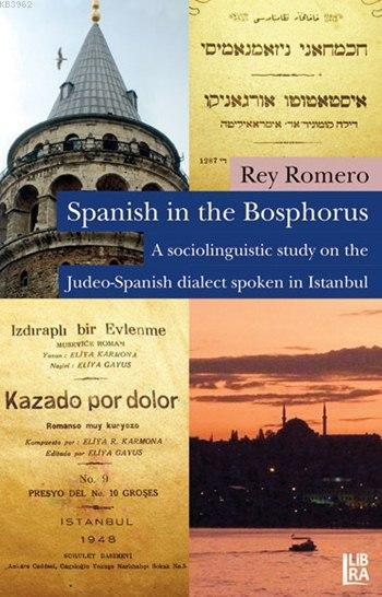 Spanish in the Bosphorus; A Sociolinguistic Study on the Judeo-Spanish Dialect Spoken in Istanbul