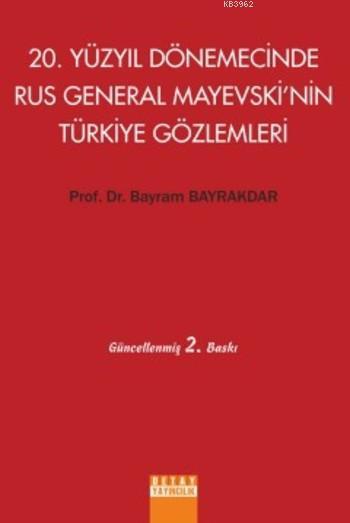 20.Yüzyıl Dönemecinde Rus General Mayevski'nin Türkiye Gözlemleri