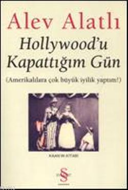 Hollywoodu Kapattığım Gün; (amerikalılara Çok Büyük İyilik Yaptım!)