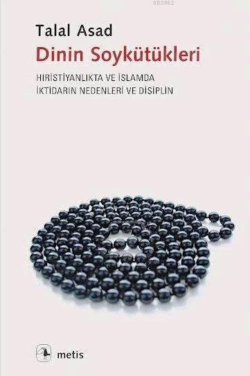 Dinin Soykütükleri; Hıristiyanlık ve İslamda İktidarın Nedenleri ve Disiplin