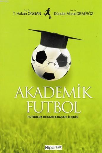 Akademik Futbol; Futbolda Rekabet-Başarı İlişkisi