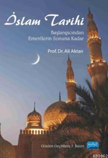 İslam Tarihi; Başlangıcından Emevîlerin Sonuna Kadar