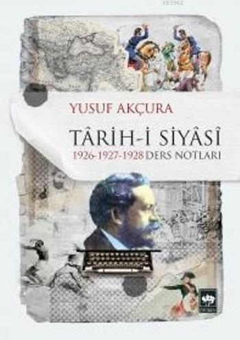 Tarih-i Siyasi; 1926-1927-1928 Ders Notları