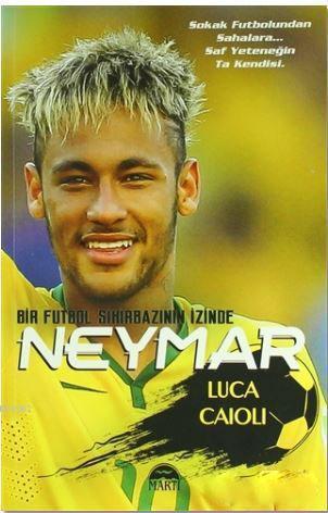 Neymar; Bir Futbol Sihirbazının İzinde