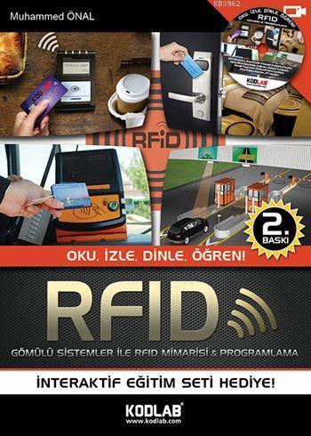 RFID Gömülü Sistemler ile Mimarisi ve Programlama; Oku, İzle, Dinle, Öğren!