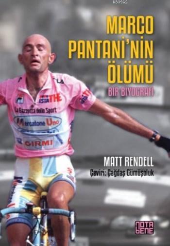 Marco Pantani'nin Ölümü; Bir Biyografi