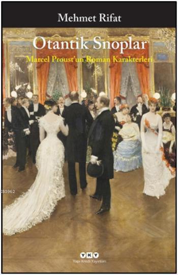 Otantik Snoplar; Marcel Proust'un Roman Karakterleri