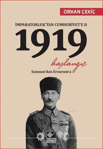İmparatorluk'tan Cumhuriyet'e II - 1919 Başlangıç; Samsun'dan Erzurum'a