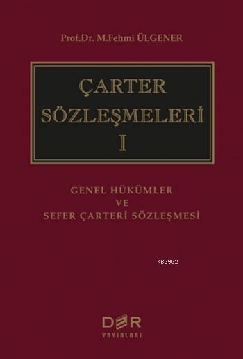 Çarter Sözleşmeleri 1; Genel Hükümler ve Sefer Çarteri Sözleşmeleri