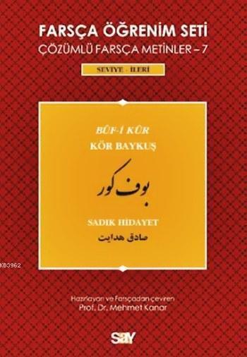 Farsça Öğrenim Seti - 7: Buf-i Kur / Kör Baykuş; Çözümlü Farsça Metinler, Seviye: İleri
