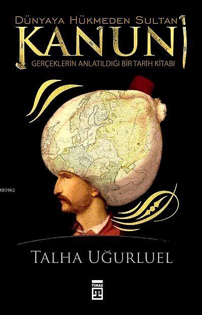 Dünyaya Hükmeden Sultan Kanuni