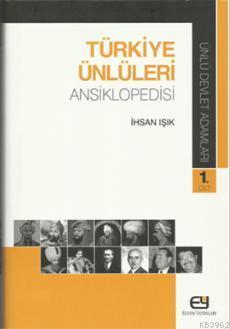 Türkiye Ünlüleri Ansiklopedisi - Ünlü Devlet Adamları 1.Cilt