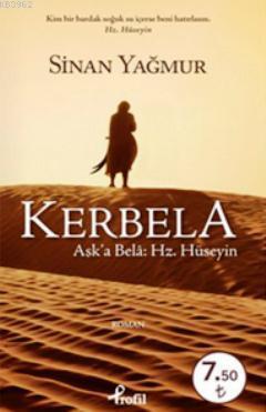 Kerbela (Cep Boy); Aşk'a Bela: Hz. Hüseyin