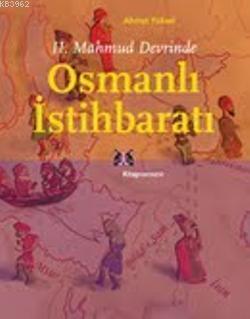 II. Mahmud Devrinde Osmanlı İstihbaratı