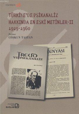 Türkiye'de Psikanaliz Hakkında En Eski Metinler 2 (1929-1960)
