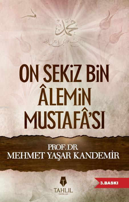 On Sekiz Bin Alemin Mustafa'sı