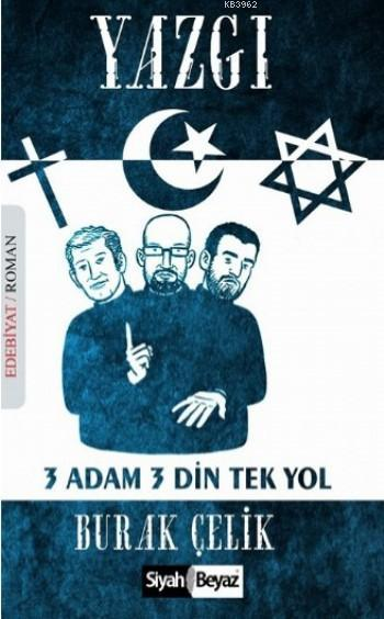 Yazgı; 3 Adam 3 Din Tek Yol