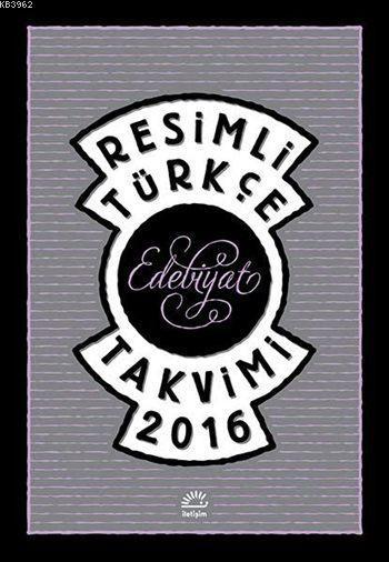 Resimli Türkçe Edebiyat Takvimi 2016
