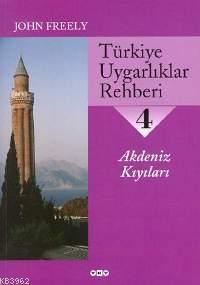 Türkiye Uygarlıklar Rehberi 4; Akdeniz Kıyıları