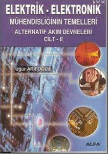 Elektrik - Elektronik; Mühendisliğin Temelleri Doğru Akım Devreleri Cilt: 2