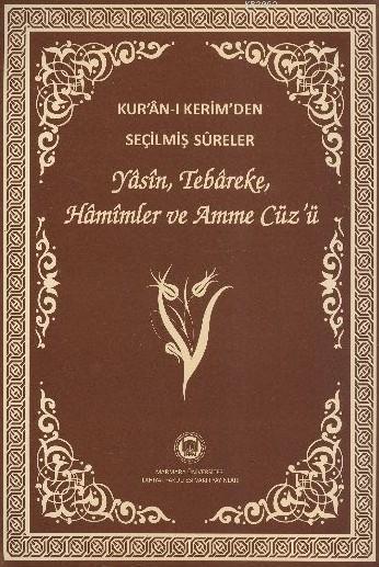 Kur'an-ı Kerim'den Seçilmiş Sureler (Rahle Boy, Şamua); Yasin, Tebareke, Hamimler ve Amme Cüz'ü