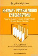 Sermaye Piyasalarının Entegrasyonu; Türkiye, Merkez ve Doğu Avrupa Ülkeleri Menkul Kıymet Borsaları