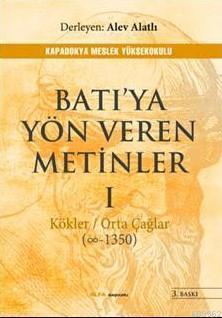 Batı'ya Yön Veren Metinler 1; Kökler / Orta Çağlar ( -1850)