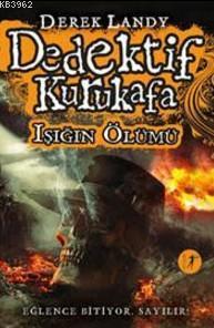 Dedektif Kurukafa (Ciltli); Işığın Ölümü