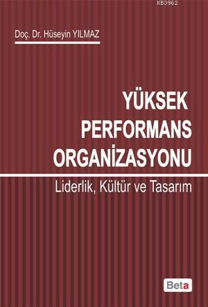 Yüksek Performans Organizasyonu; Liderlik,Kültür ve Tasarım
