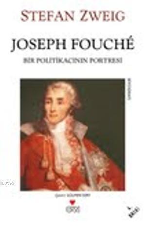 Joseph Fouché; Bir Politikacının Portresi
