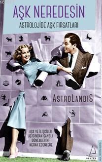 Aşk Neredesin; Astrolojide Aşk Fırsatları