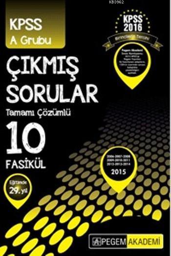 KPSS A Grubu 2006-2015 Tamamı Çözümlü 10 Fasikül Çıkmış Sorular 2016