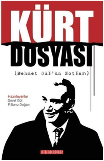 Kürt Dosyası; (Mehmet Gülün Notları)