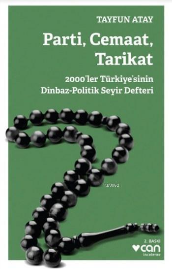 Parti Cemaat Tarikat; 2000'ler Türkiye'sinin Dinbaz-Politik Seyir Defteri