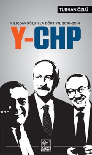 Y-CHP; Kılıçdaroğlu'yla Dört Yıl