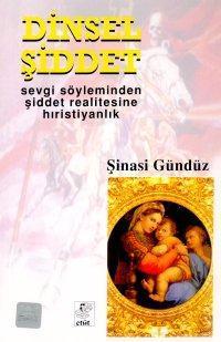 Dinsel Şiddet; Sevgi Söyleminden Şiddet Realitesine Hıristiyanlık