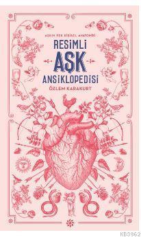 Resimli Aşk Ansiklopedisi; Aşkın Pek Kişisel Anatomisi