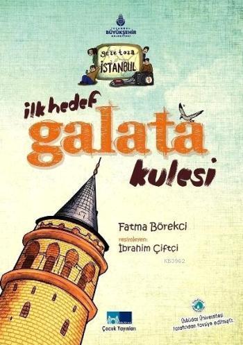 İlk Hedef Galata Kulesi