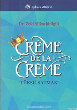 Creme De La Creme; Lüksü Satmak