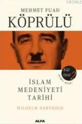 Mehmet Fuad Köprülü Külliyatı 2; İslam Medeniyeti Tarihi