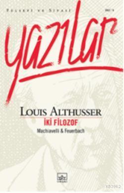 Yazılar İki Filozof; Machiavelli & Feuerbach