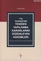 TTK Tasarısı'nın Yeniden Yapılanma Kararlarını Düzenleyen Hükümleri