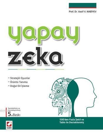 Yapay Zeka; Stratejili Oyunlar - Örüntü Tanıma - Doğal Dil İşleme