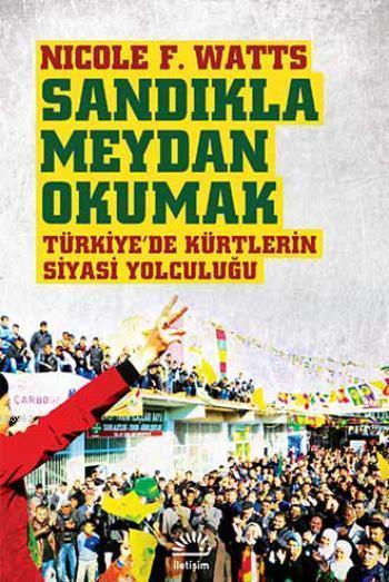 Sandıkla Meydan Okumak; Türkiye'de Kürtlerin Siyasi Yolculuğu