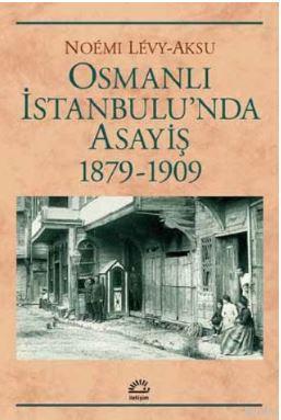 Osmanlı İstanbulu'nda Asayiş 1879-1909