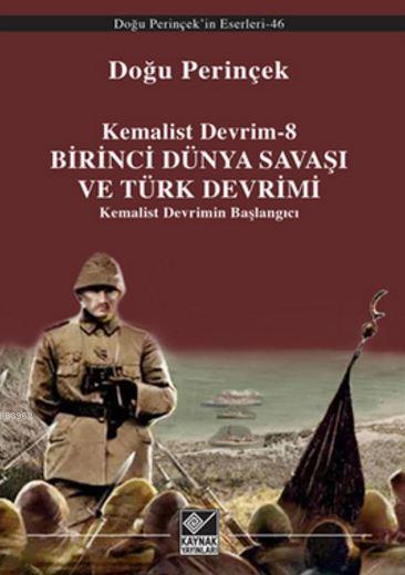 Kemalist Devrim 8 - Birinci Dünya Savaşı ve Türk Devrimi; Kemalist Devrimin Başlangıcı