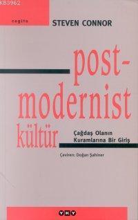 Postmodernist Kültür; Çağdaş Olanın Kuramlarına Bir Giriş