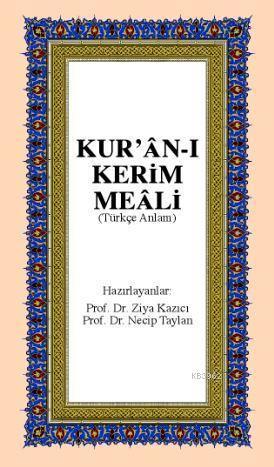 Kur'an-ı Kerim Meali; Ortda Boy,Türkçe anlam
