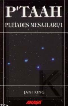Pleiades Mesajları 1: P'taah