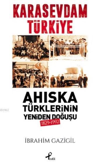 Karasevdam Türkiye; Ahıska Türklerinin Yeniden Doğuşu 1829-1992